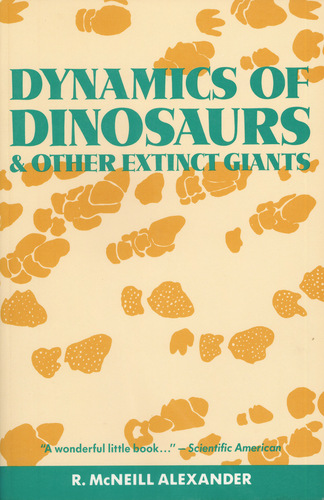 Dynamics of Dinosaurs and Other Extinct Giants by R. McNeill Alexander